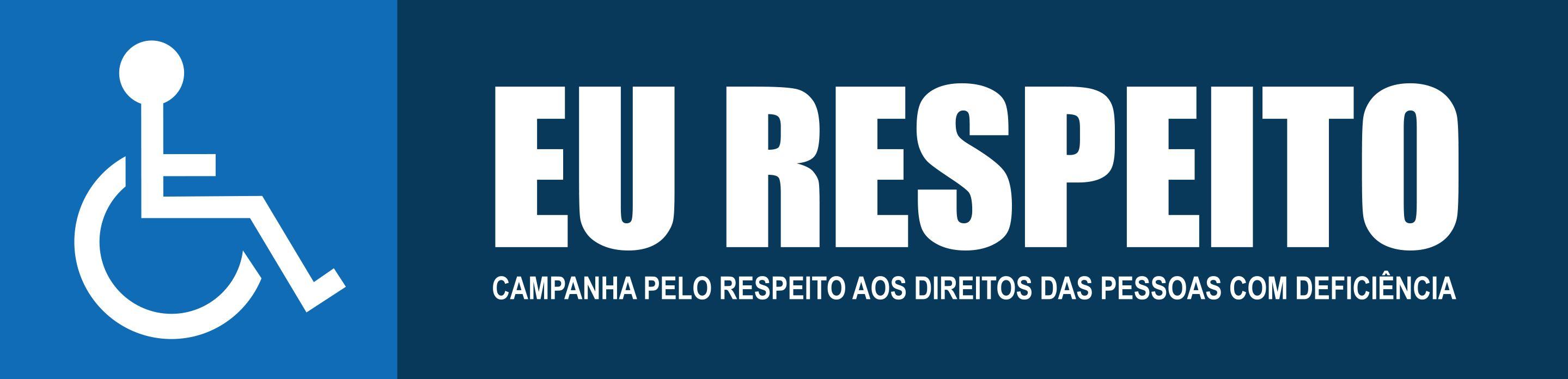 PCD FÁCIL - EU RESPEITO - Campanha pelo respeito aos direitos das pessoas com deficiência